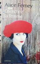 """Alice Ferney """"Cherchez la femme"""""""