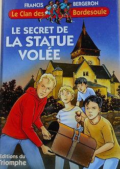 """Francis Bergeron  """"Le secret de la statue volée"""""""