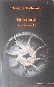"""Severino Pallaruelo """"Un secret et autres récits"""""""