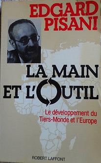 """Edgard Pisani """"La main et l'outil"""""""