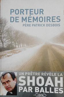 """Patrick Desbois """"Porteur de mémoires"""""""