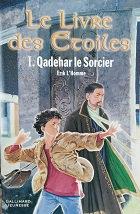 """Erik L'Homme """"Le livre des étoiles - I- Qadehar le Sorcier"""""""
