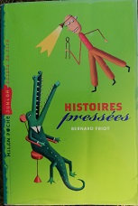 "Bernard Friot ""Histoires pressées"""