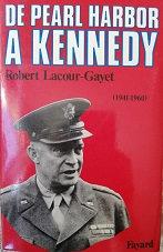 """Robert Lacour-Gayet """"De Pearl Harbour à Kennedy"""""""
