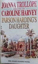 "Joanna Trollope, writing as Caroline Harvey ""Parson Harding's daughter"""