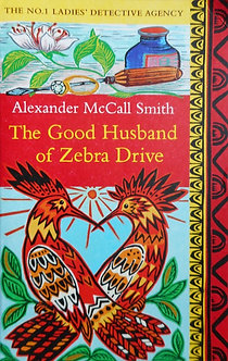 "Alexander McCall Smith ""The Good Husband of Zebra Drive"""