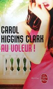 "Carol Higgins Clarck ""Au voleur"""