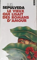 """Luis Sepulveda """"Le vieux qui lisait des romans d'amour"""""""