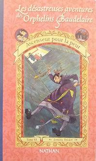 """Snicket """"Les orphelins de Baudelaire. Ascenseur pour la peur"""" T6"""