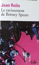 """Jean Rolin """"Le ravissement de Britney Spears"""""""