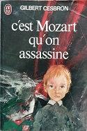 "Gilbert Cesbron ""C'est Mozart qu'on assassine"""