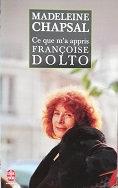 """Madeleine Chapsal """"Ce que m'a appris Françoise Dolto"""""""