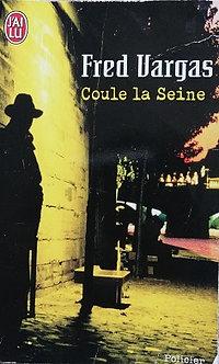 """Fred Vargas """"Coule la Seine"""""""