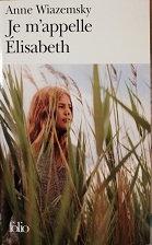 "Anne Wiazemsky ""Je m'appelle Elisabeth"""