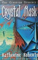 "Katherine Roberts ""Crystal Mask"""