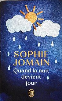 """Sophie Jomain """"Quand la nuit devient jour"""""""