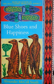 "Alexander McCall Smith ""Blue Shoes and Hapiness"""