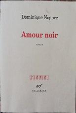 """Domimique Noguez """"Amour noir"""""""