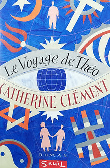 """Catherine Clément """"Le voyage de Théo"""""""