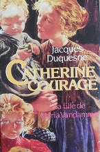 """Jacques Duquesne """"Catherine Courage"""""""