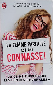 "AS Girard & MA Girard ""La femme parfaite est une connasse"""