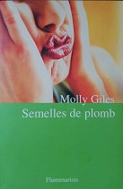 "Molly Giles ""Semelles de plomb"""