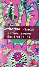 """Katherine Pancol """"Les yeux jaunes des crocodiles"""""""