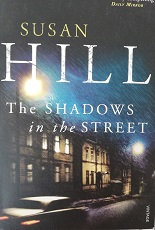 """Susan Hill """"The shadows in the street"""""""