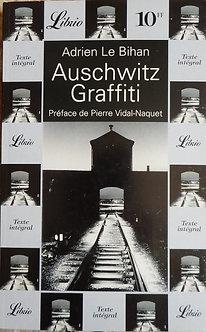 "Adrien Le Bihan ""Auschwitz Graffiti"""