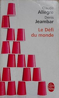 """Claude Allègre Denis Jeambar """"Le défi du monde"""""""