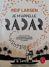 """Reif Larsen """"Je m'appelle Radar"""""""