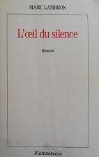 """Marc Lambron """"L'oeil du silence"""""""
