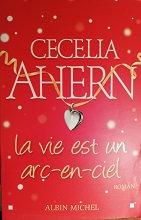 """Cecella Ahern """"La vie esr un arc-en-ciel"""""""