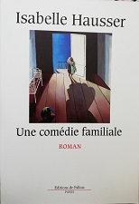 """Isabelle Hausser """"Une comédie familiale"""""""
