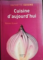 """Gérard Gilbert """"Cuisine d'aujourd'hui"""""""