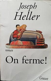 """Joseph Heller """"On ferme!"""""""