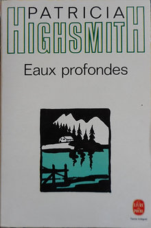 "Patricia Highsmith ""eaux profondes"