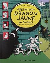 """Julian Press """"OpérationDragon jaune"""""""