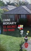 "Liane Moriarty ""Le secret du mari"""