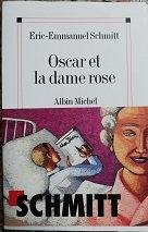 "Eric-Emmanuel Schmitt ""Oscar et la dame en rose"""