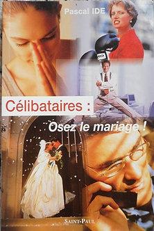 """Pascale Ide """"Célibataires: Osez le mariage!"""""""