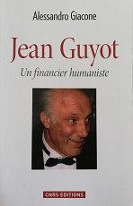 """Alessandro Giacone """"Jean Guyot, un financier humaniste"""""""