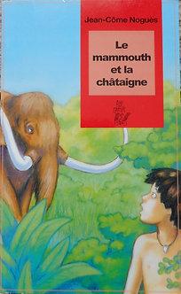 """Jean-Côme Noguès  """"Le mammouth et la chataigne"""""""