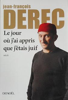 """Jean-François Derec """"Le jour où j'ai appris que j'étais juif"""""""
