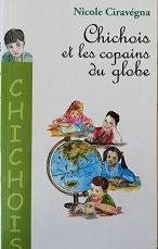 """Nicole Ciravégna """"Chichois et les copains du globe"""""""