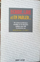 "Bernard Pivot ""Ecrire, lire, et en parler..."""