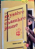"""Gaston Leroux """"Le mystère de la chambre jaune"""""""