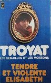 """Henri Troyat """"Les semailles et les moissons"""""""