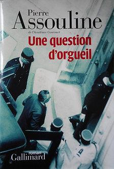 """Pierre Assouline """"Une question d'orgueil"""""""