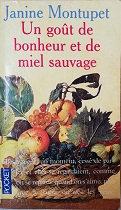 """Janine Montupet """"Un goût de bonheur et de miel sauvage"""""""